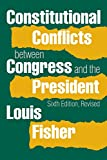 Constitutional Conflicts between Congress and the