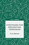 Strategies for Preventing Terrorism, Bjorgo, Tore, 1137355077