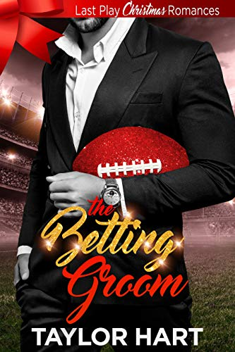 The Betting Groom: Last Play Christmas Romances: The Legendary Kent Brother Romances