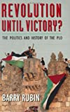Revolution until Victory?, Barry A. Rubin, 0674768035