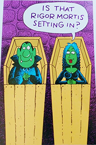 Is that rigor mortis setting in? ... Or are you just glad to see me? Romantic Flirty Happy Halloween Greeting (Cute Halloween Greeting Cards)