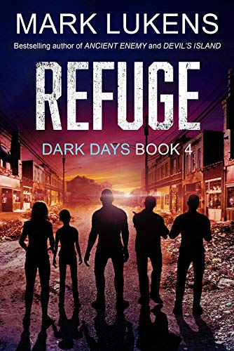 Refuge: Dark Days Book 4: A post-apocalyptic series by [Lukens, Mark]