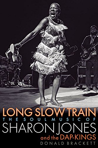 Long Slow Train: The Soul Music of Sharon Jones and the Dap-Kings