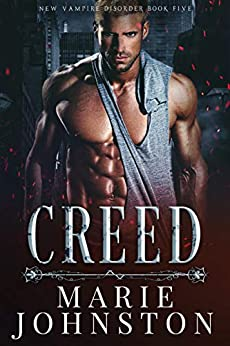 Creed (New Vampire Disorder Book 5) by [Johnston, Marie]