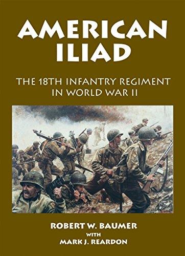 American Iliad: The 18th Infantry Regiment in World War II