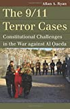 img - for The 9/11 Terror Cases: Constitutional Challenges in the War against Al Qaeda (Landmark Law Cases and American Society) book / textbook / text book