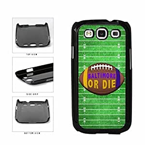 Baltimore or Die Football Field Plastic Phone Case Back Cover Samsung Galaxy S3 I9300