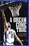 img - for A Dream Come True by Mills, Cameron (May 1, 1998) Paperback book / textbook / text book