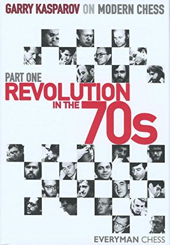 (Garry Kasparov on Modern Chess, Part 1: Revolution In The 70'S (Everyman Chess))