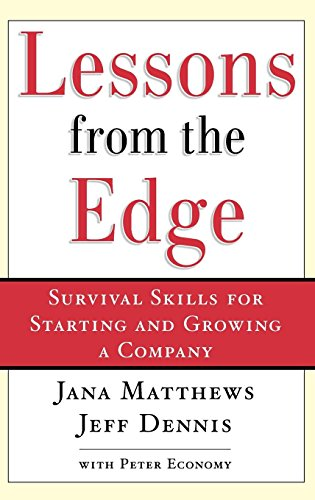 Lessons from the Edge:  Survival Skills for Starting and...