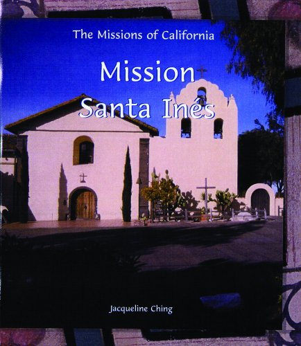 Mission Santa Ines (Missions of California)
