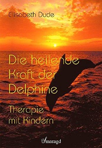 Die heilende Kraft der Delphine: Therapie mit Kindern
