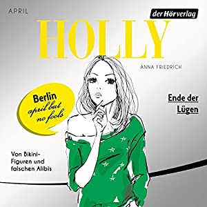Ende der Lügen. April (Holly 3) Hörbuch