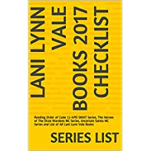 Lani Lynn Vale Books 2017 Checklist: Reading Order of Code 11-KPD SWAT Series, The Heroes of The Dixie Wardens MC Series, Uncertain Saints MC Series and List of All Lani Lynn Vale Books