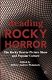 Reading Rocky Horror: The Rocky Horror Picture Show and Popular Culture
