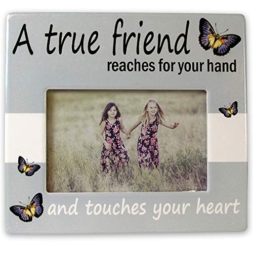 BANBERRY DESIGNS Friends Picture Frame - A True Friend Reaches for Your Hand and Touches Your Heart - Best Friends Frame - 4 X 7 Photograph