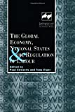 The Global Economy, National States and the Regulation of Labour, , 0720123704