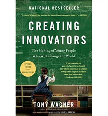 image for [(Creating Innovators: The Making of Young People Who Will Change the World)] [Author: Tony Wagner] published on (August, 2014)