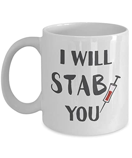 Nurse Gifts Coffee Mug With QuotI Will Stab Youquot Birthday Christmas