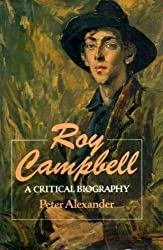 Roy Campbell: A Critical Biography