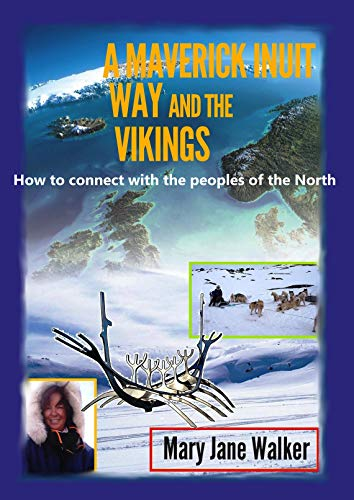 (A Maverick Inuit Way and the Vikings: How to connect with the peoples of the North)
