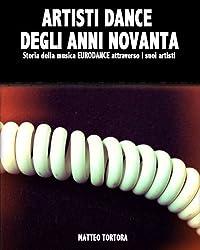 ARTISTI DANCE DEGLI ANNI NOVANTA (Italian Edition)