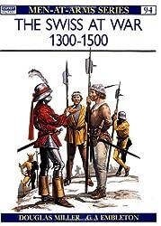 The Swiss at War 1300-1500 (Men-at-Arms, Band 94)