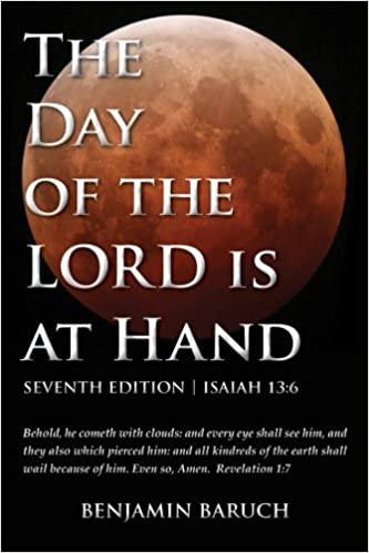 Book The Day of the LORD is at Hand: 7th Edition - Behold, he cometh with clouds: and every eye shall see him, and they also which pierced him: and all kindred's of the earth shall wail because of him.