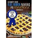 County Fair Blue Ribbon Winning Pie Cookbook: Proven Enticing Pie Recipe Winners: Proven Enticing Pie Recipe Winners (County Fair Blue Ribbon Winning Cookbooks) (Volume 3)