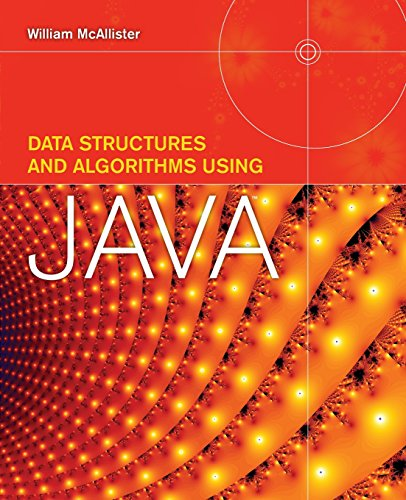 Data Structures and Algorithms Using Java by William McAllister