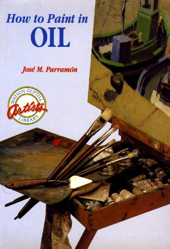 How to Paint in Oil (Watson-Guptill Artist's Library)