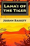 Lana'i of the Tiger, Joann Bassett, 1479283460