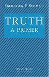 Truth, Frederick F. Schmitt, 0813320011