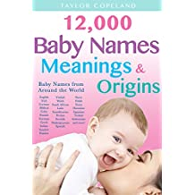 Baby Names: 12,000+ Baby Name Meanings & Origins