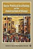 Socio-Political Scaffolding and the Construction of Change, Kelechi Amihe Kalu and Peyi Soyinka-Airewele, 1592216358