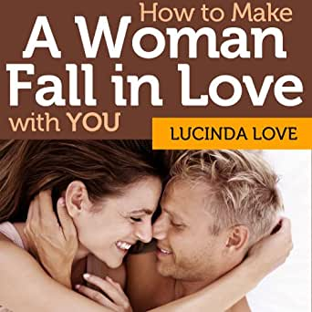 what make girl fall in love with you