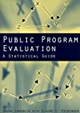 Public Program Evaluation : A Statistical Guide, Langbein, Laura, 0765613670