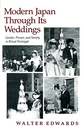 Modern Japan Through Its Weddings: Gender, Person, and Society in Ritual Portrayal