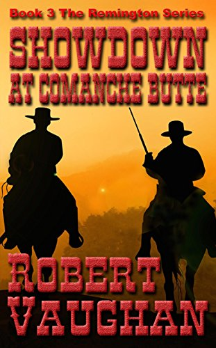 Showdown at Comanche Butte (Remington Book 3) by [Vaughan, Robert]
