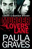 Murder on Lovers' Lane (Brody and Hannigan Mysteries Book 1)
