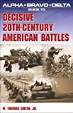Decisive 20th Century American Battles, W. Thomas Smith, 1592571476
