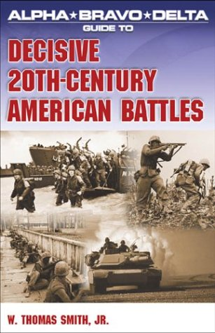 Alpha Bravo Delta Guide to Decisive 20th-Century American Battles pdf epub