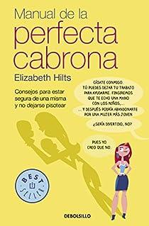 Manual de la Perfecta Cabrona par Elizabeth Hilts