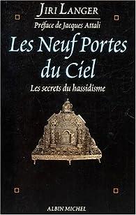 Les Neuf Portes du ciel : Les secrets du hassidisme par Jiri Langer