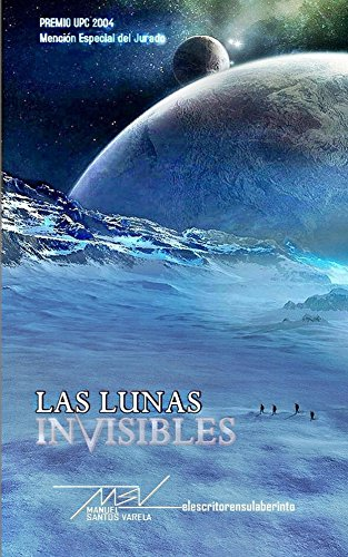 Las lunas invisibles (Spanish Edition) by [Varela, Manuel Santos]