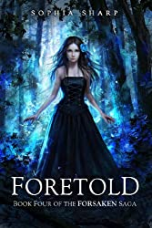 Foretold (The Forsaken Saga Book 4)