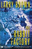 The Rabbit Factory, Larry Brown, 0743245245