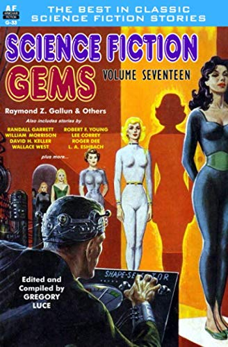 Science Fiction Gems, Volume 17 (Science Fictioin Gems)