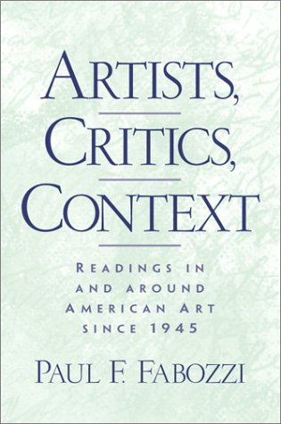 Artists, Critics, Context: Readings in and Around American Art since 1945