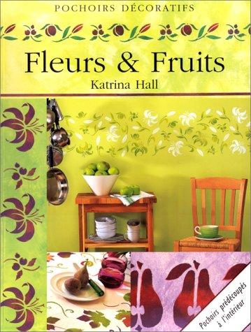 Fruits et fleurs (pochoirs décoratifs) Broché – 24 juin 1999 Katrina Hall Könemann 3829023065 motifs